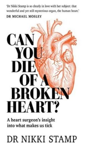 Book cover - Can You Die of a Broken Heart? A heart surgeon's insight into what makes us tick, by Nikki Stamp.