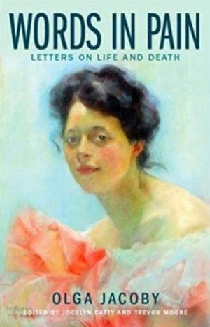 Book cover - Words in Pain: Letters on Life and Death by Olga Jacoby