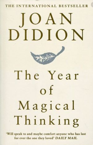 Book cover -The Year of Magical Thinking by Joan Didion