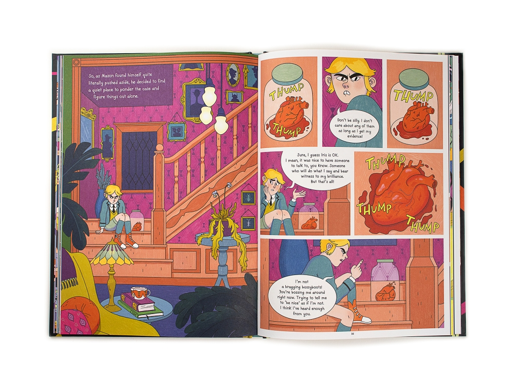"""Double page spread from Mason Mooney: Paranormal Investigator. Left-hand page shows a scowling Mason sitting near the bottom of a fancy staircase, his heart in a jar beside him. Text reads: """"So, as Mason found himself quite literally pushed aside, he decided to find a quiet place to ponder the case and figure things out alone."""" Right-hand page shows three rows of illustrated panels. The top row shows an image of the heart in a pool of blood inside the jar, with the words THUMP THUMP in yellow caps. Second image shows scowling Mason with a speech bubble reading, """"Don't be silly, I don't care about any of them, as long as I get my evidence."""" Third and final image in the row shows the bleeding heart in the jar with the word THUMP in yellow capitals. Second row's first image shows Mason, with his chin in his hand, looking thoughtful, sitting beside the heart in the jar. Mason's speech bubble reads, """"Sure, I guess Iris is OK. I mean, it was nice to have someone to talk to, you know. Someone who will do what I say and bear witness to my brilliance. But that's all."""" Second image in row shows the bleeding heart in close up with the words THUMP THUMP THUMP in yellow capitals. The third row contains a single image, showing Mason wagging his finger at the heart in the jar with a speech bubble that reads, """"I'm not a bragging bossyboots! You're bossing me around right now. Trying to tell me to """"be nice"""" as if I'm not. I think I've heard enough from you."""""""